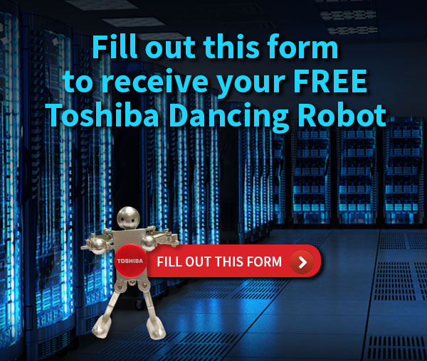 Fill out this form to recieve a FREE Toshiba Dancing Robot